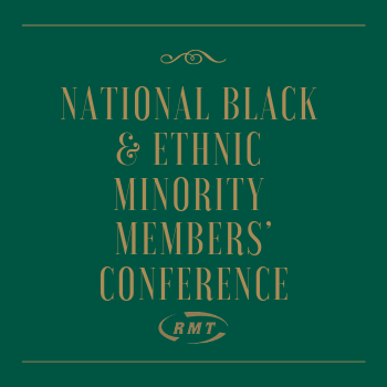 RMT Black & Ethnic Minority Members' Conference