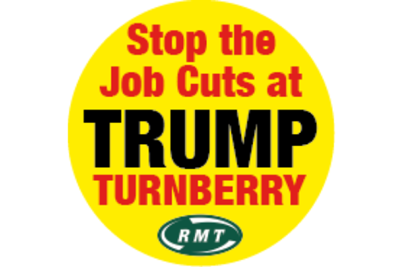 RMT launches petition to halt jobs carnage at Trump Turnberry